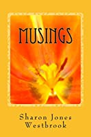 Musings: Mirth, Madness, Misery & Mayhem