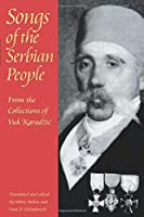 Songs of the Serbian People: From the Collections of Vuk Karadzic (Pittsburgh Series in Russian and East European Studies)