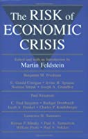 The Risk of Economic Crisis (A National Bureau of Economic Research Conference Report)