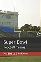 Super Bowl: Football Teams