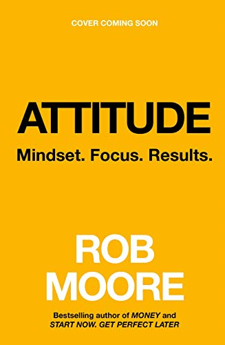 Attitude: Mindset. Focus. Results. (English Edition)