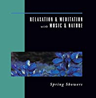 Spring Showers: Relaxation