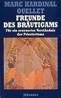 Freunde des Braeutigams: Fuer ein erneuertes Verstaendnis des Priestertums