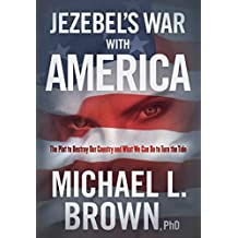 Jezebel's War With America: The Plot to Destroy Our Country and What We Can Do to Turn the Tide