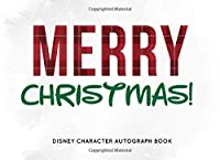 """""""Merry Christmas"""" Disney Character Autograph Book: The Perfect Kids Autograph Book for Character Signatures at Disney - Girls and Boys"""