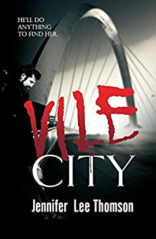 Vile City - A Detective in a Coma novel - Book 1: A dark and thrilling page turner by [Thomson, Jennifer Lee]