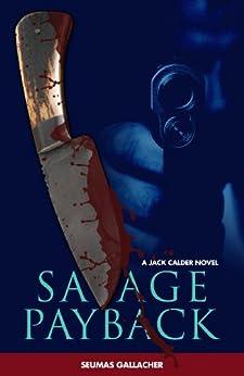 SAVAGE PAYBACK (Jack Calder Crime Series #3) by [Gallacher, Seumas]