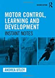 Motor Control, Learning and Development: Instant Notes, 2nd Edition