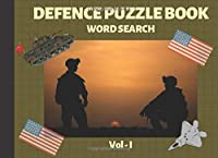 Defence Puzzle Book - Word Search Vol 1: Large Print Patriotic Puzzles for Veterans and Military families