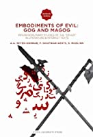 "Embodiments of Evil: Gog and Magog: Interdisciplinary Studies of the ""Other"" in Literature & Internet Texts (Iranian Studies)"