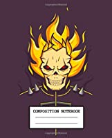 Composition Notebook: Ghost Rider Soft Glossy Wide Ruled Composition Notebook with Ruled Lined Paper for Taking Notes Writing Workbook for Teens and Children Students School Kids Inexpensive Gift For Boys and Girls