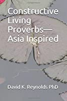 Constructive Living Proverbs—Asia Inspired