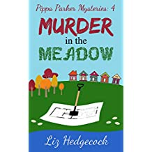 Murder in the Meadow (Pippa Parker Mysteries Book 4)