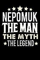 Notizbuch: Nepomuk The Man The Myth The Legend (120 linierte Seiten als u.a. Tagebuch, Reisetagebuch fuer Vater, Ehemann, Freund, Kumpe, Bruder, Onkel und mehr)