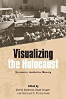 Visualizing the Holocaust (Screen Cultures: German Film and the Visual) by Unknown(2012-07-02)