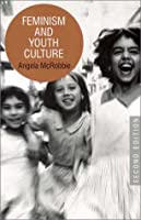 Feminism and Youth Culture: Second Edition