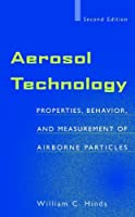 Aerosol Technology: Properties, Behavior, and Measurement of Airborne Particles (Wiley-Interscience)
