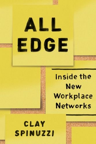 Download All Edge: Inside the New Workplace Networks 022623696X