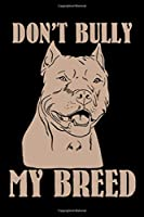 Don't Bully My Breed: Pit Bull Dog Owner Blank Lined Journal Notebook