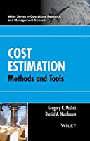 Cost Estimation: Methods and Tools (Wiley Series in Operations Research and Management Science)
