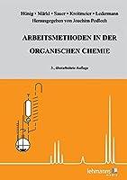Arbeitsmethoden in der organischen Chemie: Mit Einfuehrungsprogramm