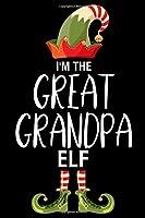 I'm The Great Grandpa Elf: Great Grandpa Christmas Notebook, Shopping List, Holiday Season Planner, Party Organizer, Address Book, Greeting Card Tracker