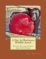 A Day at Sharkarosa Wildlife Ranch: Fun Learning Activities