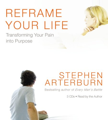 Download Reframe Your Life: Transforming Your Pain into Purpose 1594839603