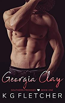 Georgia Clay (Southern Promises Book 1) by [Fletcher, K.G.]