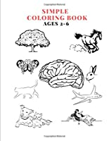 SIMPLE  COLORING BOOK Ages 2-6: COLORING BOOK FOR KIDS