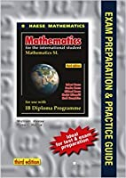 Mathematics SL Exam Preparation and Practice Guide (Mathematics for the International Student (IB Diploma))
