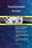 Transformation Success A Complete Guide - 2020 Edition