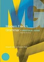 Modern French Grammar, Second Edition (Modern Grammars)