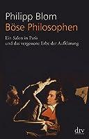 Boese Philosophen: Ein Salon in Paris und das vergessene Erbe der Aufklaerung