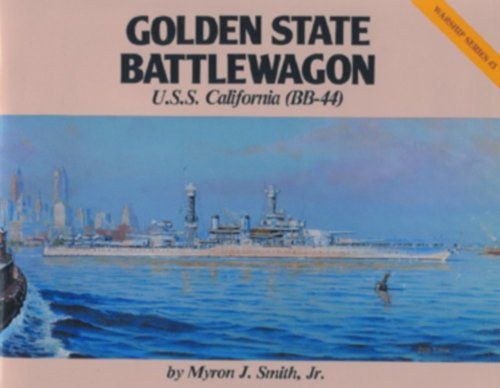 Golden State Battlewagon U.S.S. California Bb-44