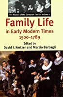Family Life in Early Modern Times, 1500-1789: The History of the European Family: Volume I