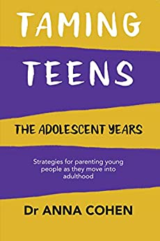 Taming Teens: The Adolescent Years by [Cohen, Anna]