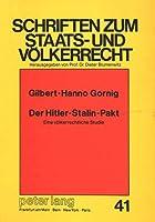 Der Hitler-Stalin-Pakt: Eine Voelkerrechtliche Studie (Schriften Zum Staats- Und Voelkerrecht)