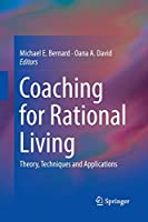 Coaching for Rational Living: Theory, Techniques and Applications