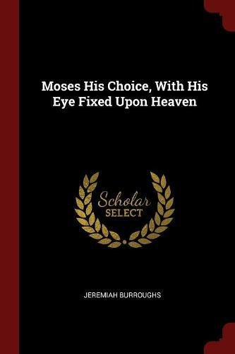 Moses His Choice, with His Eye Fixed Upon Heaven