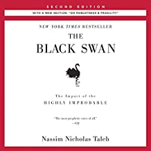 "The Black Swan, Second Edition: The Impact of the Highly Improbable: With a new section: ""On Robustness and Fragility"": Incerto, Book 2"