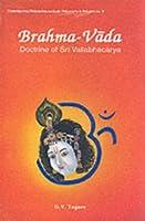 Brahma Vada: Doctrine of Sri Vallab'hacarya (Contemporary researches in Hindu philosophy & religion)