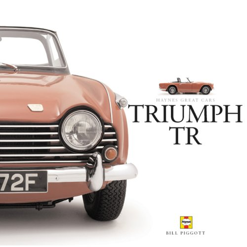 Triumph Tr: Tr2 to 6: the Last of the Traditional Sports Cars (Haynes Great Car)