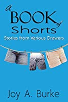 A Book of Shorts: Stories from Various Drawera