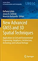 New Advanced GNSS and 3D Spatial Techniques: Applications to Civil and Environmental Engineering, Geophysics, Architecture, Archeology and Cultural Heritage (Lecture Notes in Geoinformation and Cartography)