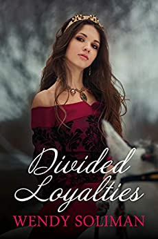 Divided Loyalties by [Soliman, Wendy]