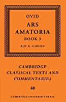 Ovid: Ars Amatoria, Book III (Cambridge Classical Texts and Commentaries)