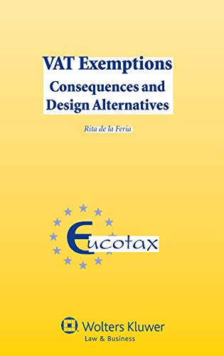 Download VAT Exemptions: Consequences and Design Alternatives (EUCOTAX Series on European Taxation) 9041132767