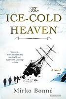 Ice-Cold Heaven: A Novel