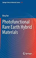 Photofunctional Rare Earth Hybrid Materials (Springer Series in Materials Science)